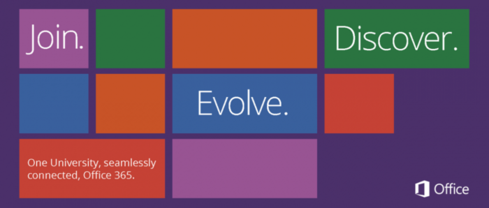 Join. Evolve. Discover. One University, seamlessly connected. Office 365.