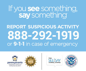 See Something, Say Something. Report suspicious activity 888-292-1919 or 911 in case of emergency