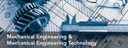 Mechanical Engineering & Mechanical Engineering Technology