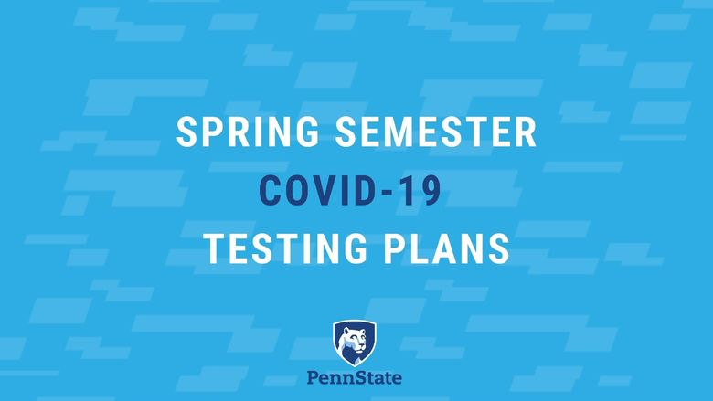 "A graphic that reads, ""spring semester COVID-19 testing plans."""